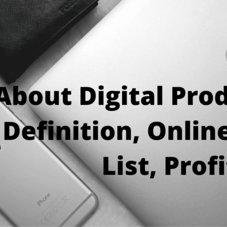 All About Digital Products_ Definition, Online Sell, List, Profitable
