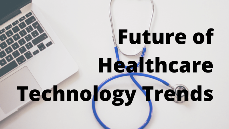Future of Healthcare Technology Trends