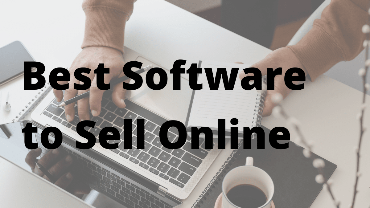 Best Software to Sell Online