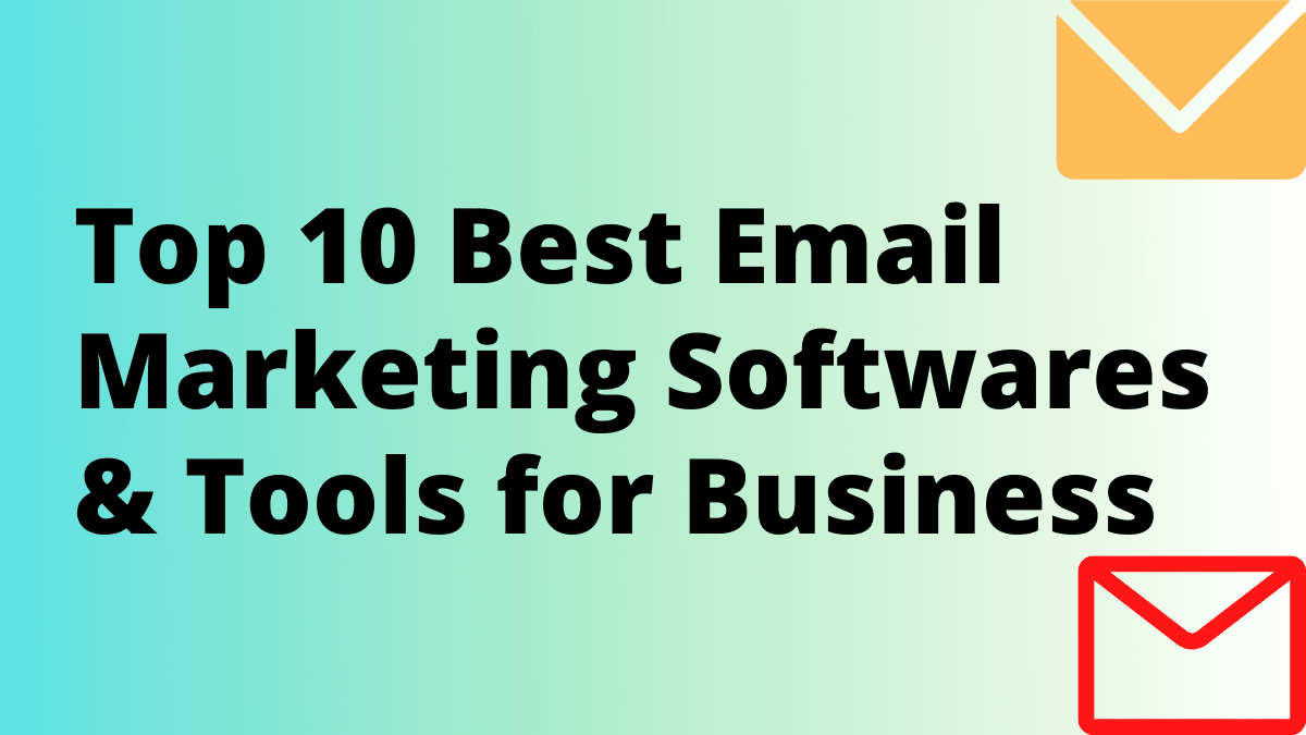Top 10 Best Email Marketing Softwares & Tools for Business